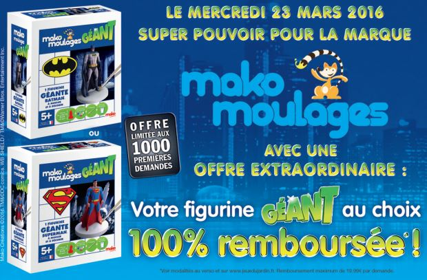 figurines mako moulages batman superman 100% remboursées