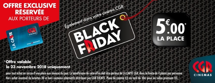 Black Friday CGR 5 € la place de cinéma